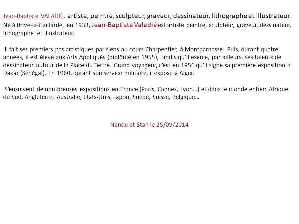 Jean-Baptiste VALADIÈ, artiste, peintre, sculpteur, graveur, dessinateur, lithographe et illustrateur.