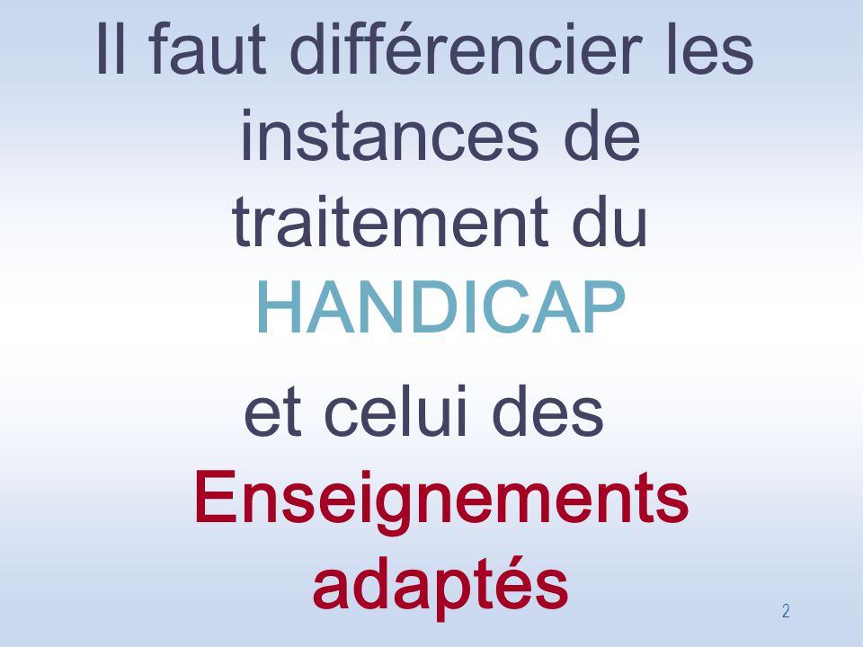 Il faut différencier les instances de traitement du HANDICAP