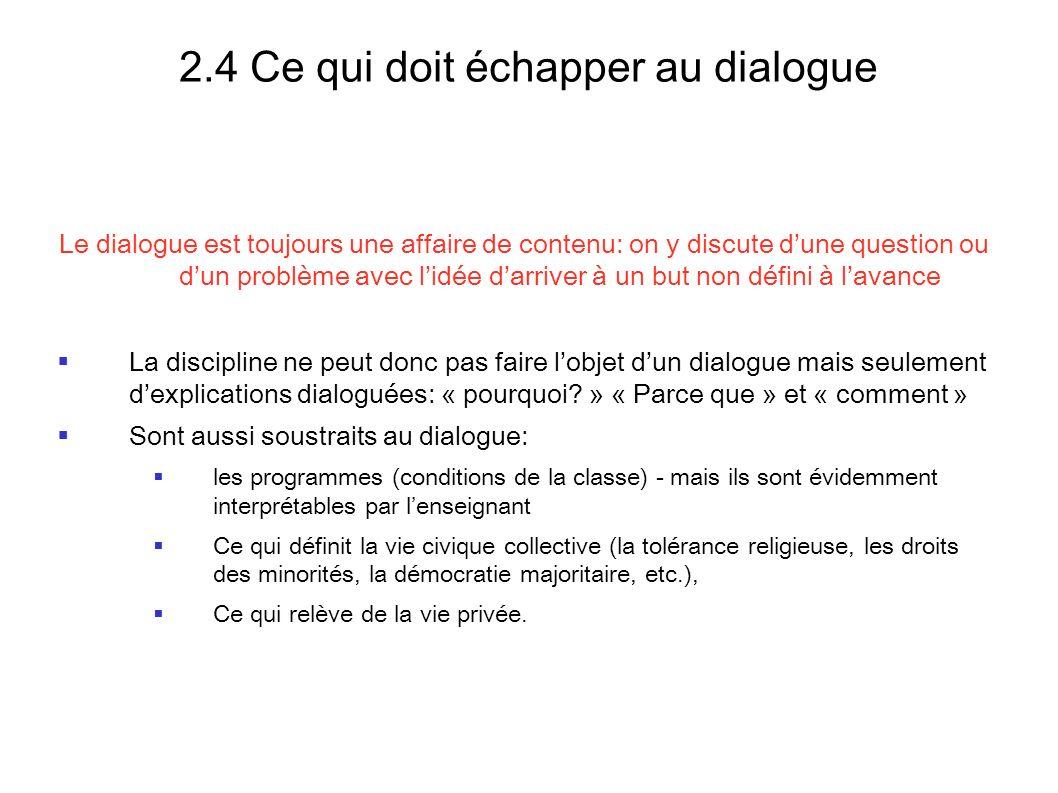 2.4 Ce qui doit échapper au dialogue