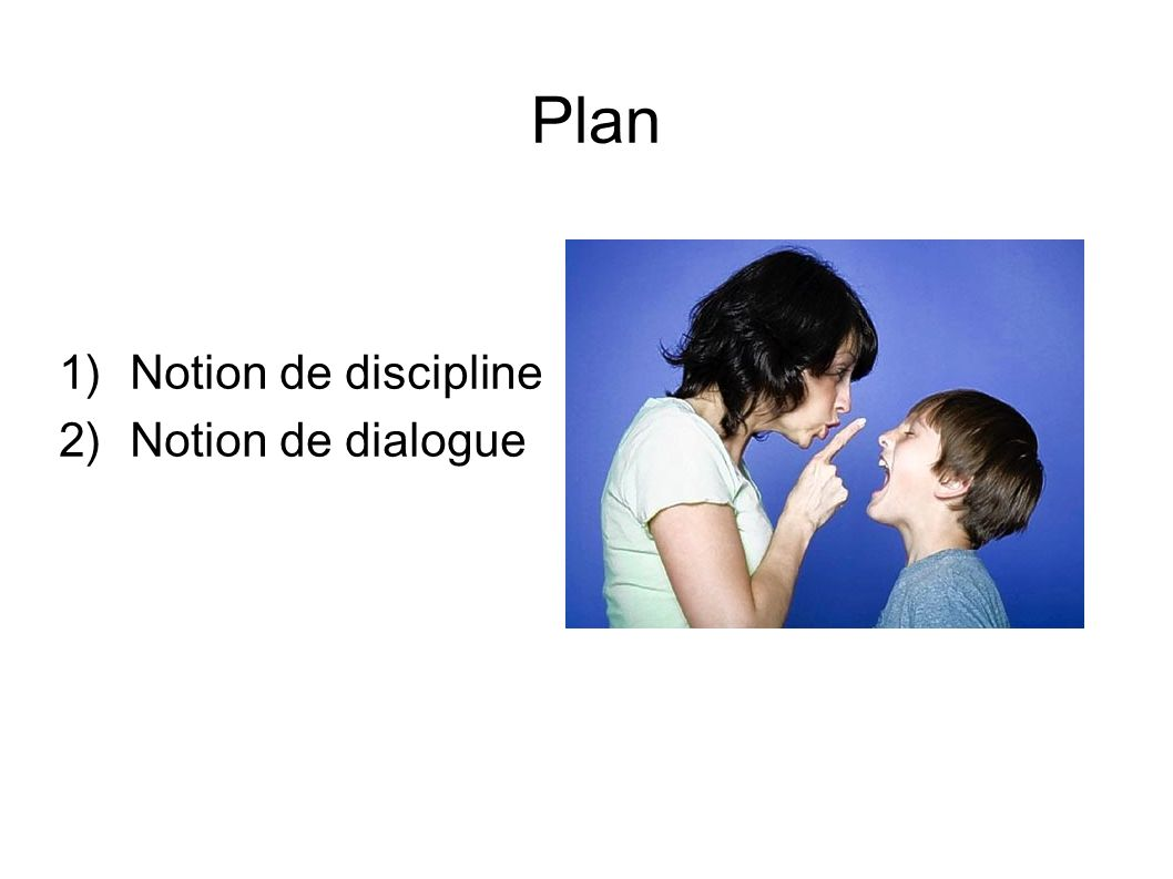 Plan Notion de discipline Notion de dialogue