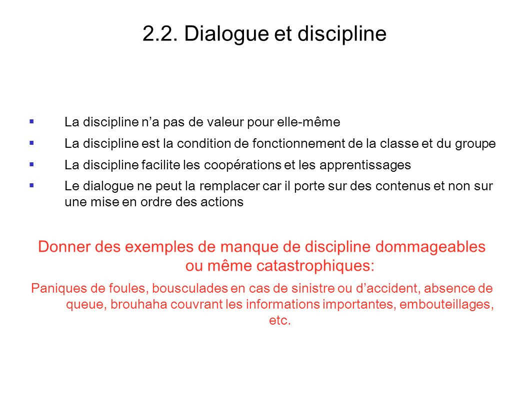 2.2. Dialogue et discipline