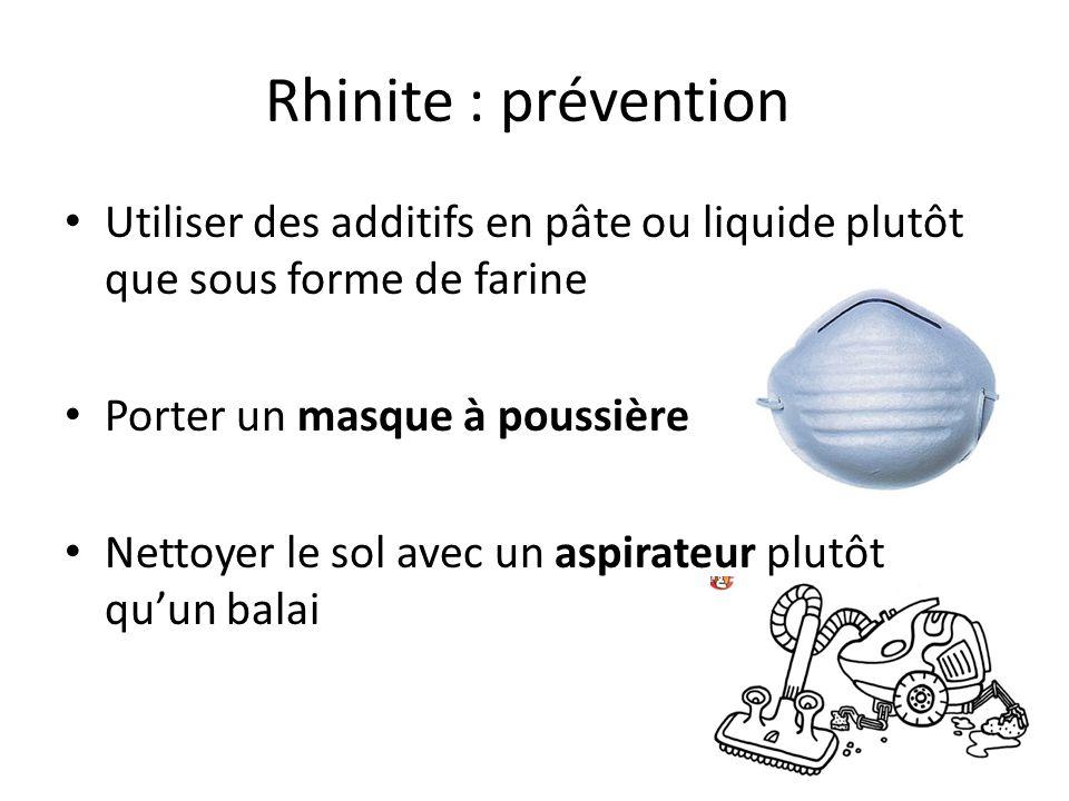 Rhinite : prévention Utiliser des additifs en pâte ou liquide plutôt que sous forme de farine. Porter un masque à poussière.