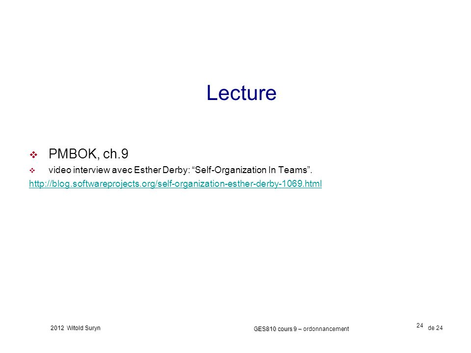 Lecture PMBOK, ch.9. video interview avec Esther Derby: Self-Organization In Teams .