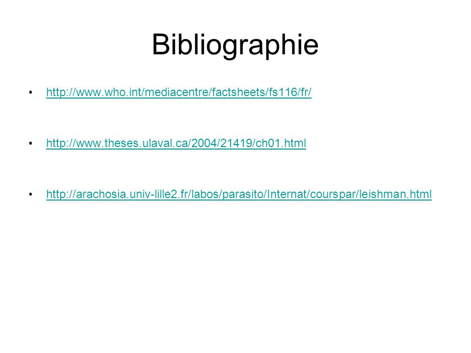 Bibliographie http://www.who.int/mediacentre/factsheets/fs116/fr/