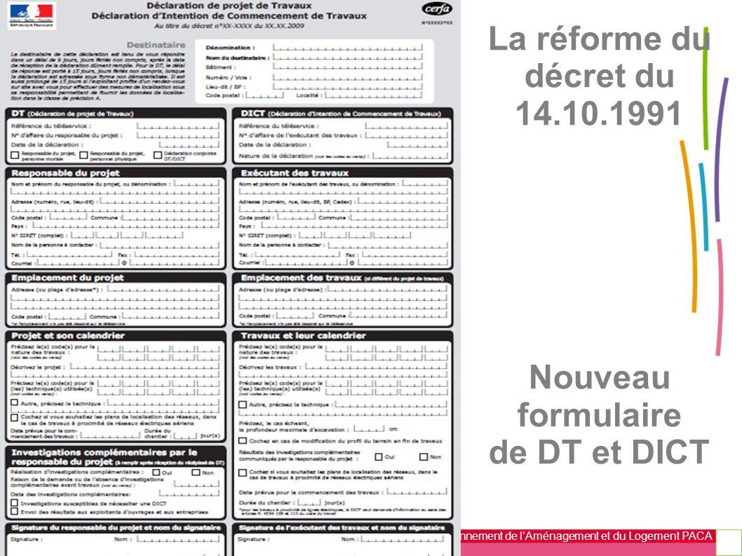 La réforme du décret du 14.10.1991 Nouveau formulaire de DT et DICT