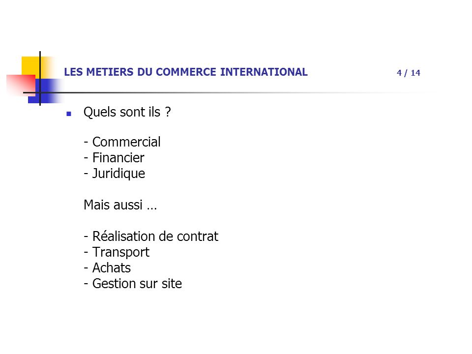 LES METIERS DU COMMERCE INTERNATIONAL 4 / 14