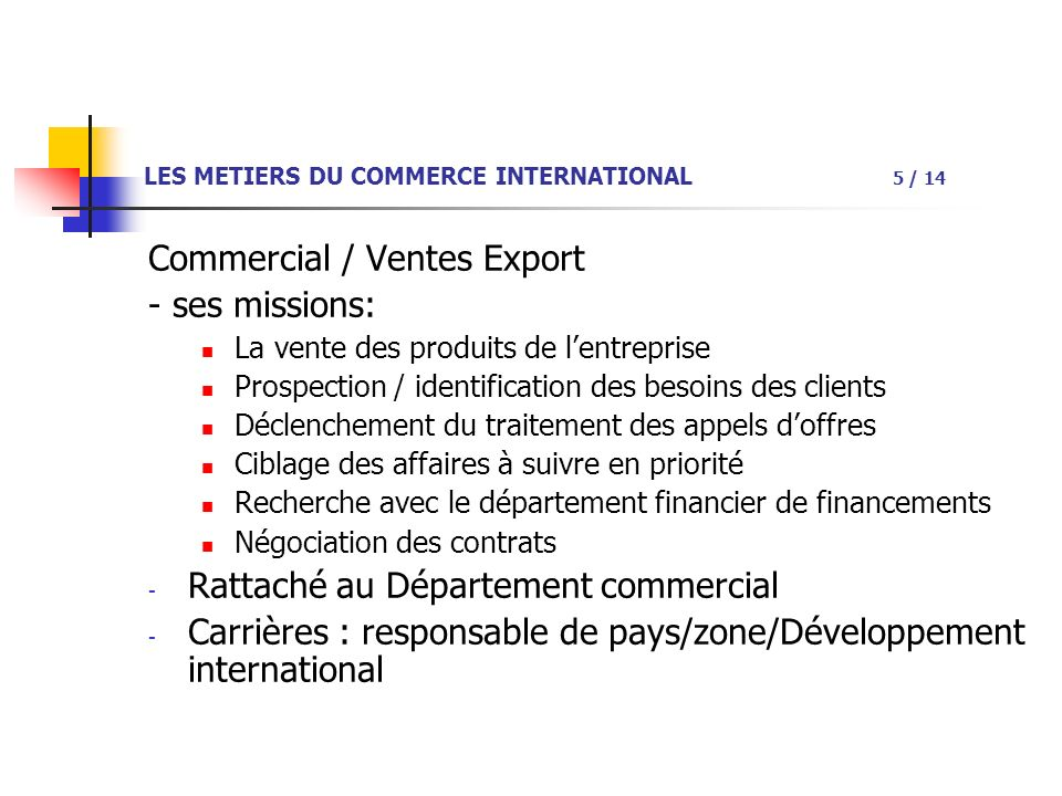 LES METIERS DU COMMERCE INTERNATIONAL 5 / 14