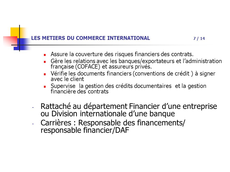 LES METIERS DU COMMERCE INTERNATIONAL 7 / 14
