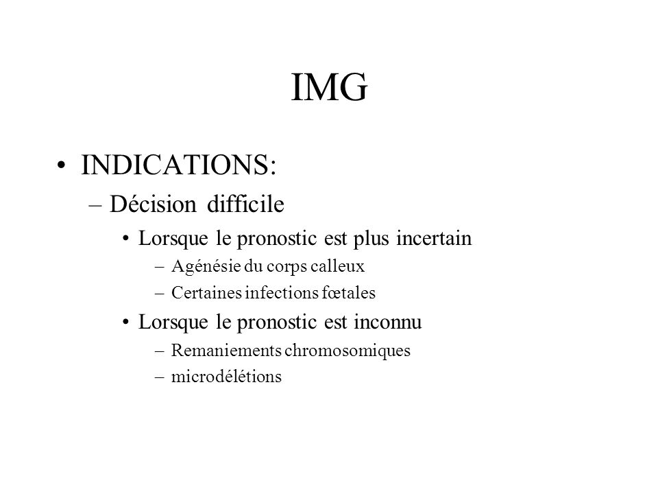 IMG INDICATIONS: Décision difficile