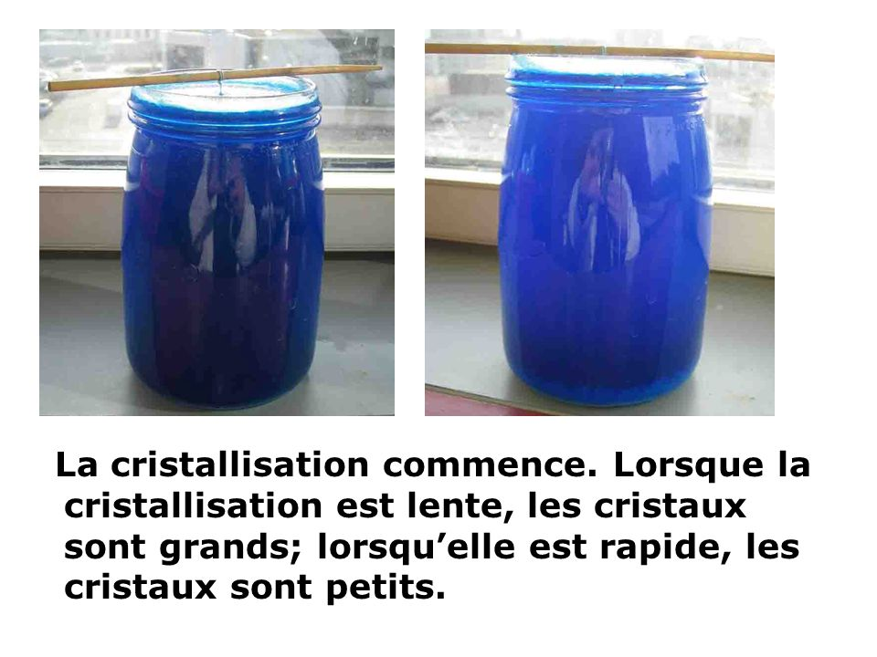 La cristallisation commence