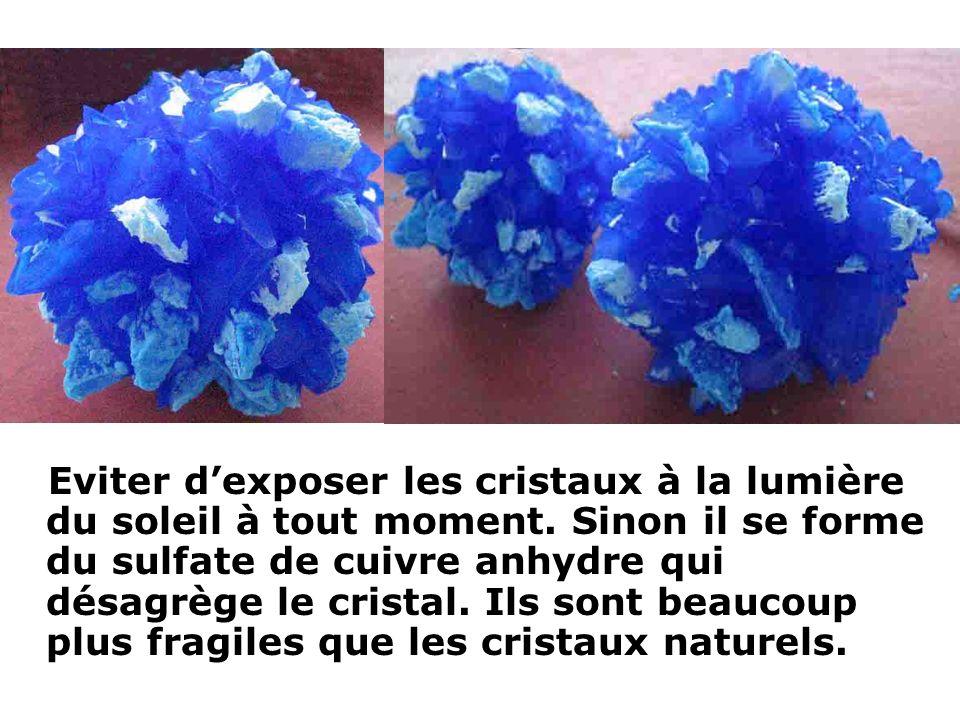 Eviter d'exposer les cristaux à la lumière du soleil à tout moment