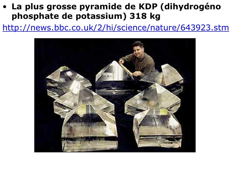 La plus grosse pyramide de KDP (dihydrogéno phosphate de potassium) 318 kg