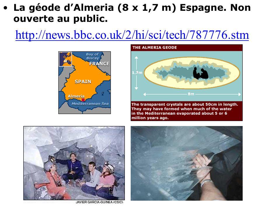 La géode d'Almeria (8 x 1,7 m) Espagne. Non ouverte au public.