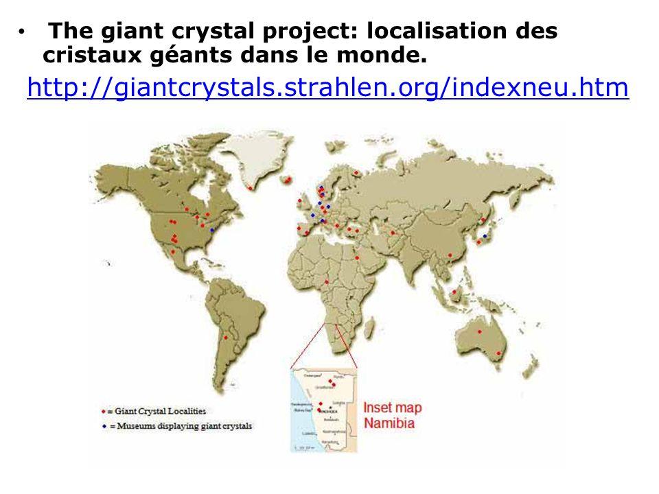 The giant crystal project: localisation des cristaux géants dans le monde.