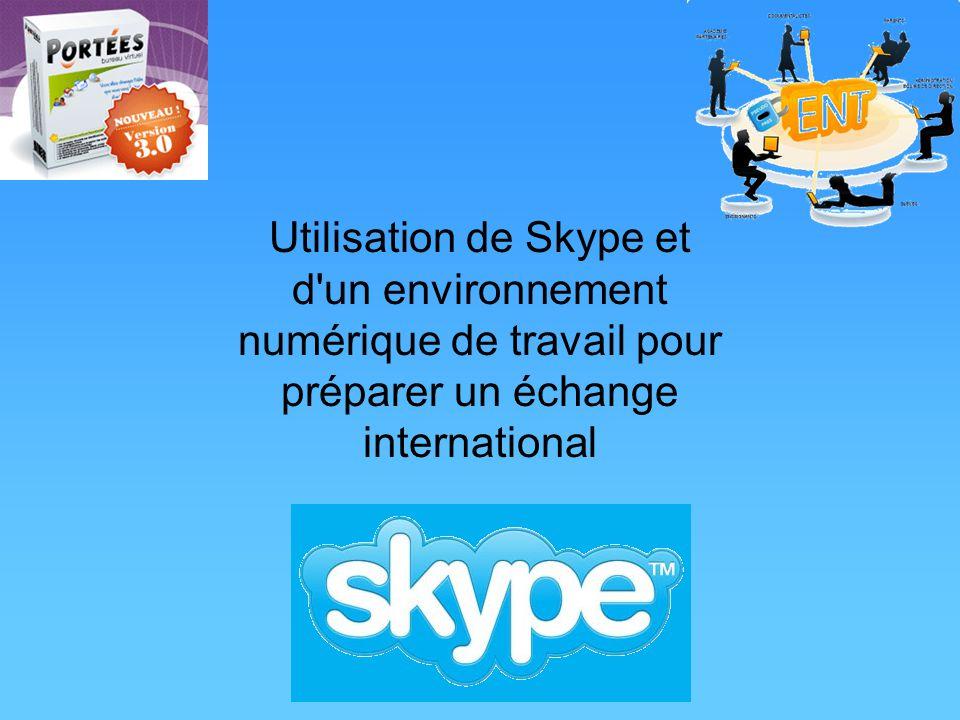 Utilisation de Skype et d un environnement numérique de travail pour préparer un échange international