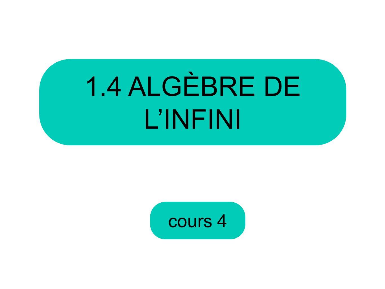 1.4 ALGÈBRE DE L'INFINI cours 4