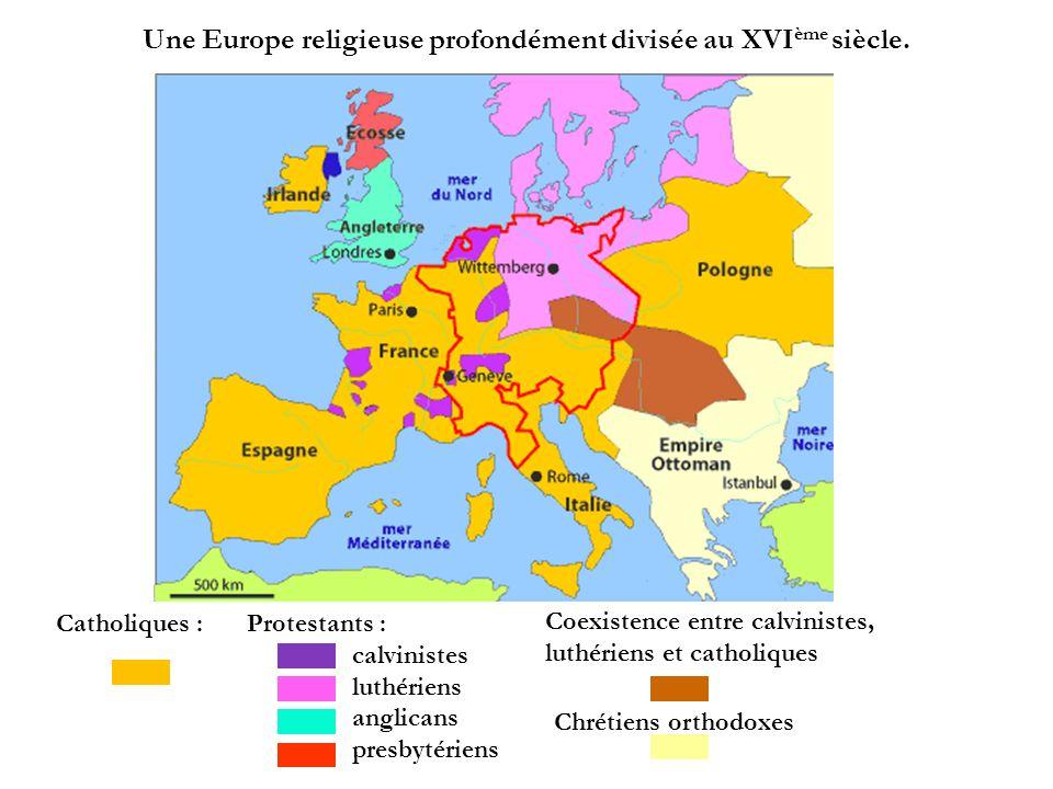 Une Europe religieuse profondément divisée au XVIème siècle.