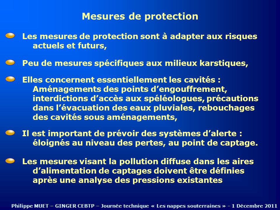 Mesures de protection Les mesures de protection sont à adapter aux risques actuels et futurs, Peu de mesures spécifiques aux milieux karstiques,