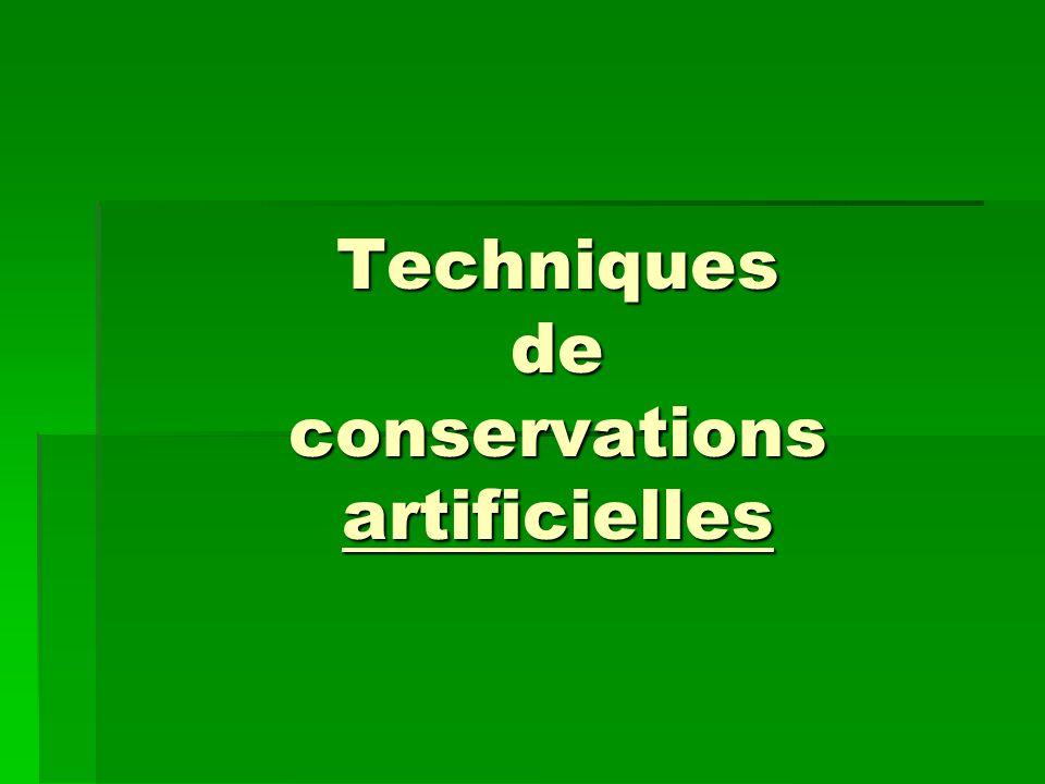 Techniques de conservations artificielles