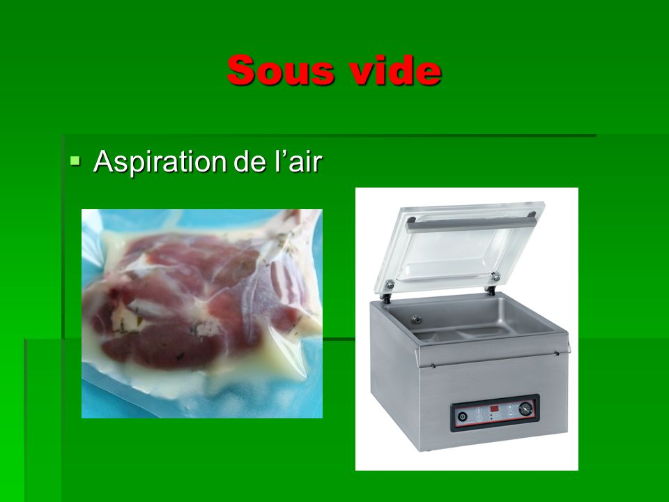 Sous vide Aspiration de l'air