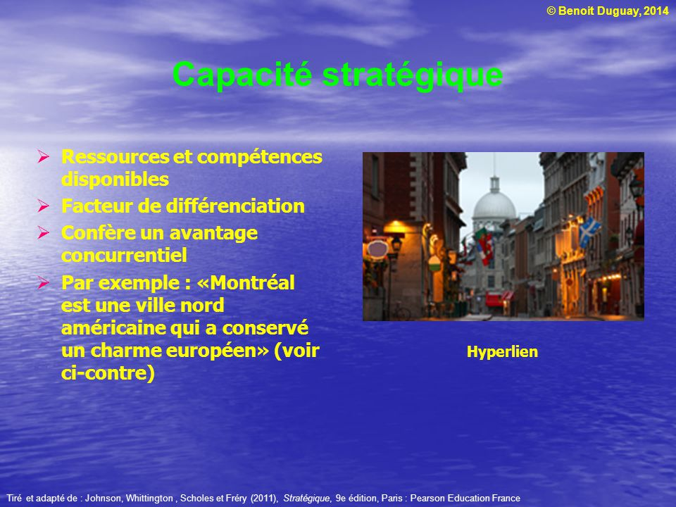 Capacité stratégique Ressources et compétences disponibles