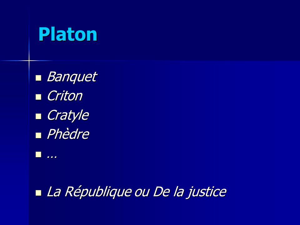 Platon Banquet Criton Cratyle Phèdre … La République ou De la justice