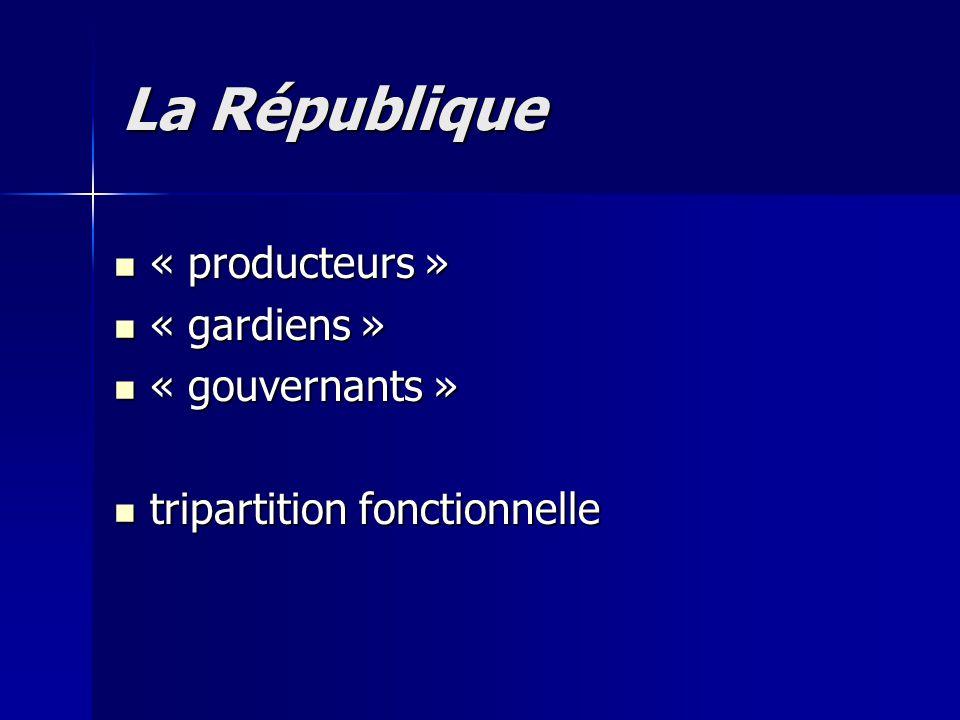 La République « producteurs » « gardiens » « gouvernants »