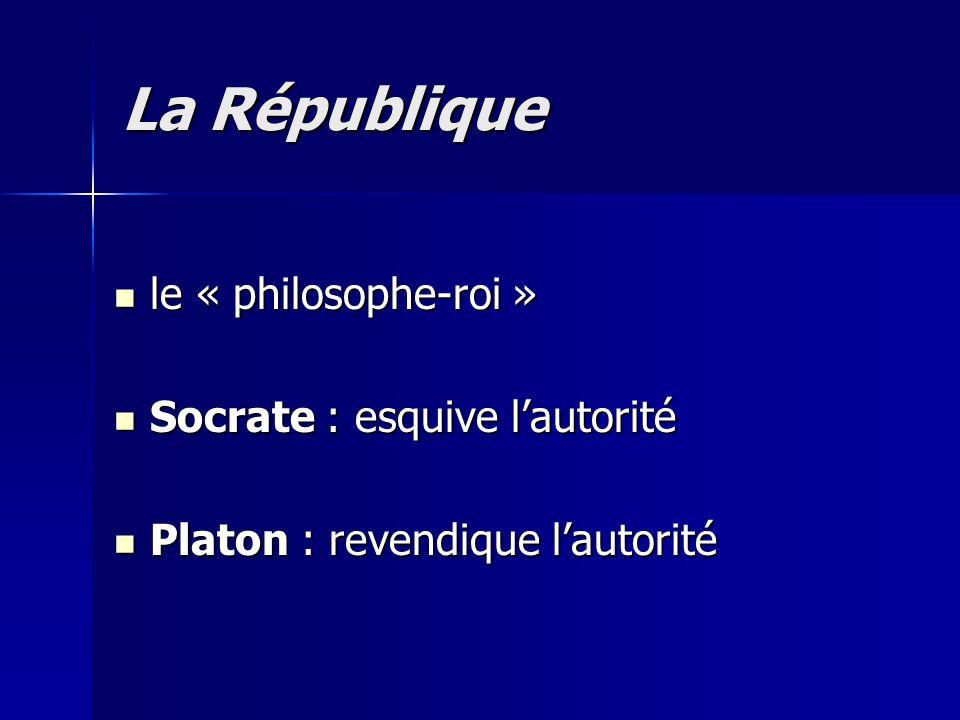 La République le « philosophe-roi » Socrate : esquive l'autorité