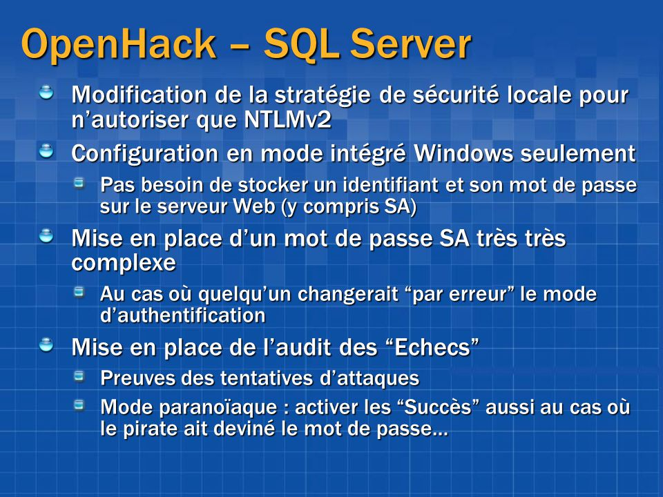 OpenHack – SQL Server Modification de la stratégie de sécurité locale pour n'autoriser que NTLMv2. Configuration en mode intégré Windows seulement.