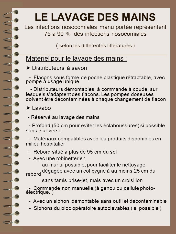 LE LAVAGE DES MAINS Les infections nosocomiales manu portée représentent 75 à 90 % des infections nosocomiales ( selon les différentes littératures )
