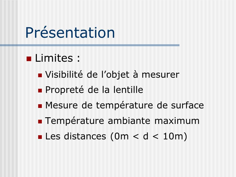 Présentation Limites : Visibilité de l'objet à mesurer