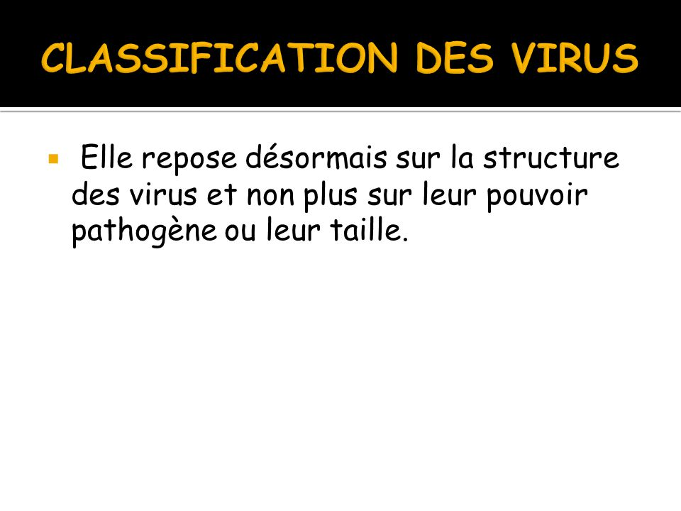 CLASSIFICATION DES VIRUS