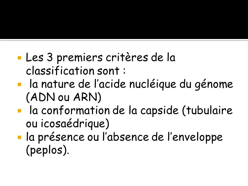 Les 3 premiers critères de la classification sont :
