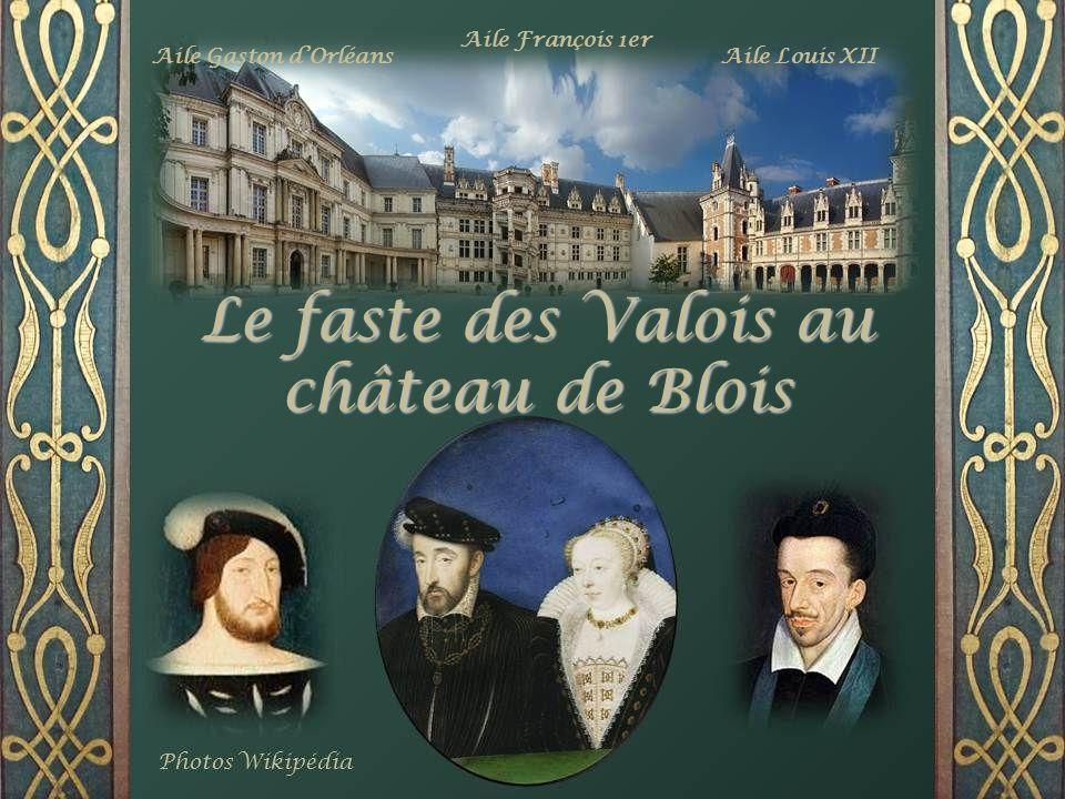 Le faste des Valois au château de Blois