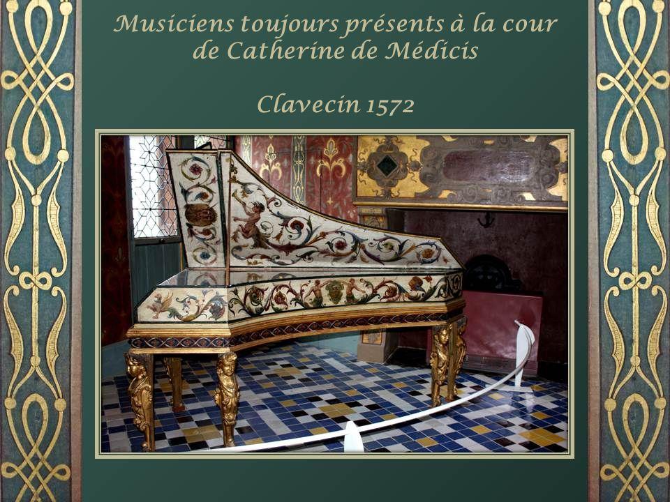 Musiciens toujours présents à la cour de Catherine de Médicis