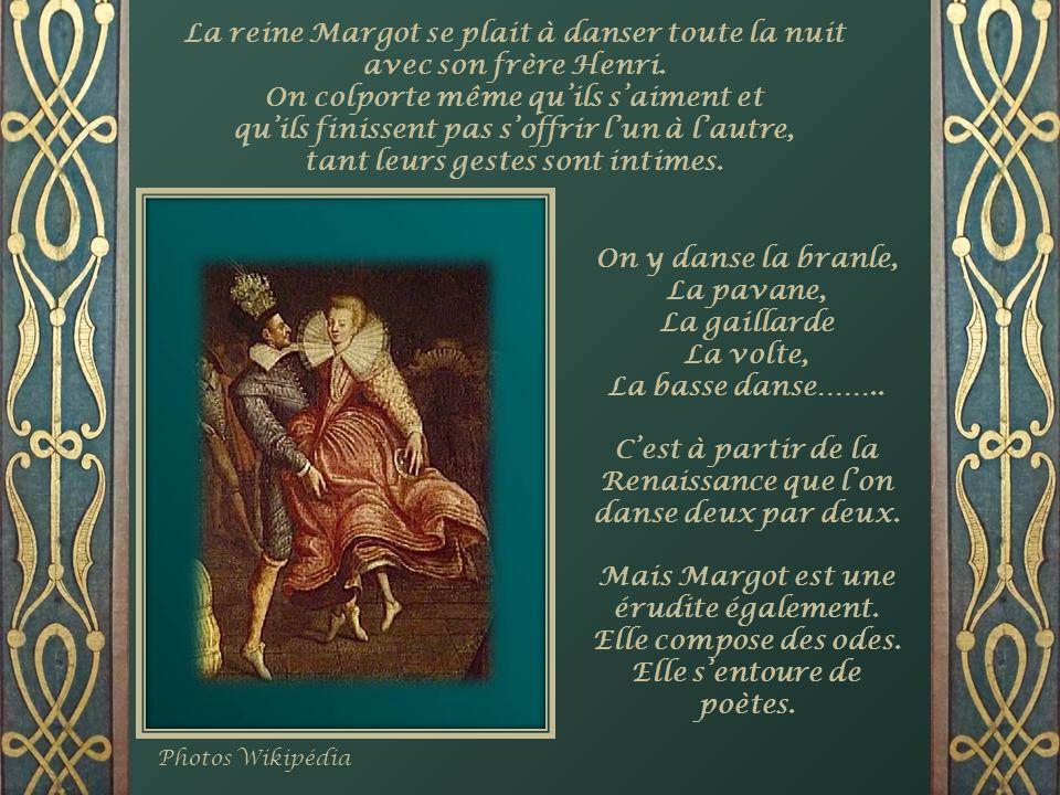 La reine Margot se plait à danser toute la nuit avec son frère Henri.
