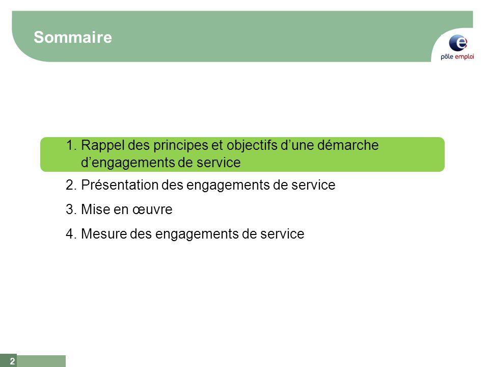 SommaireRappel des principes et objectifs d'une démarche d'engagements de service. Présentation des engagements de service.