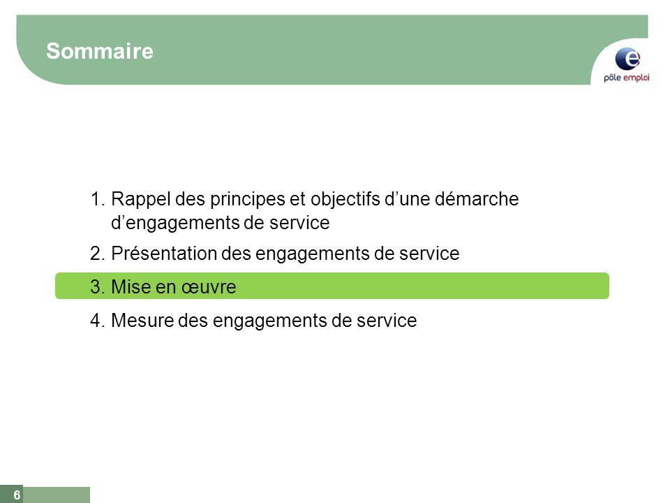 Sommaire Rappel des principes et objectifs d'une démarche d'engagements de service. Présentation des engagements de service.