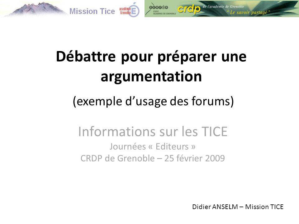 Débattre pour préparer une argumentation (exemple d'usage des forums)