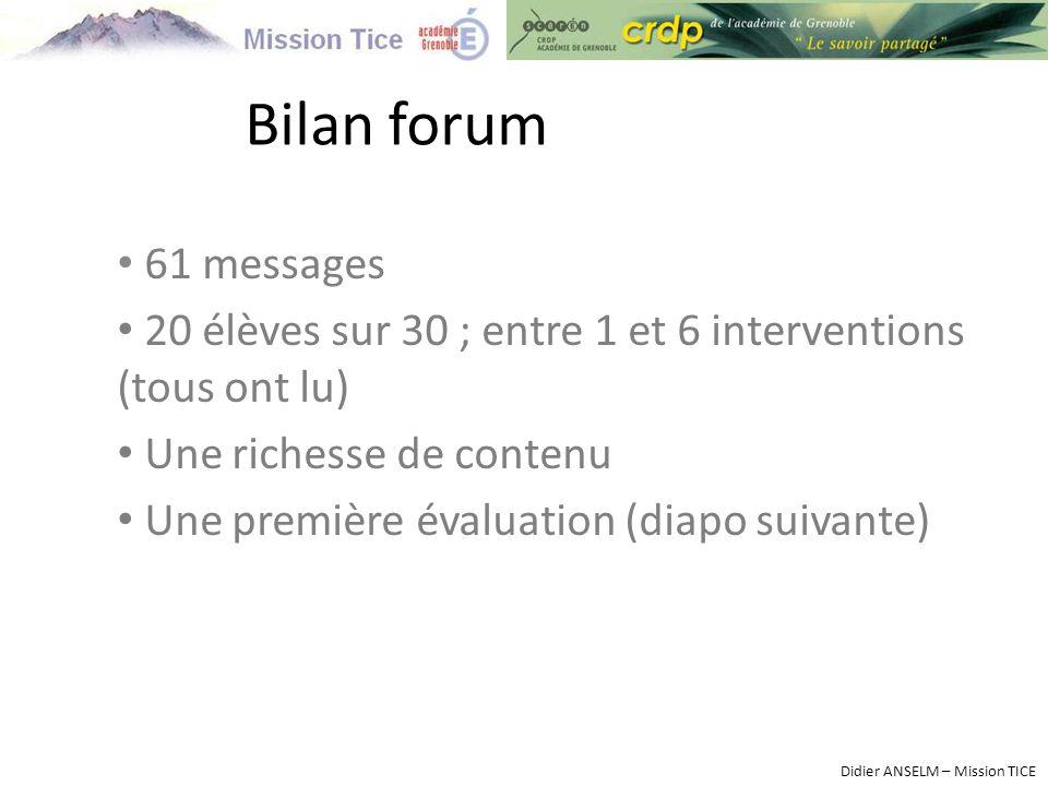 Bilan forum 61 messages. 20 élèves sur 30 ; entre 1 et 6 interventions (tous ont lu) Une richesse de contenu.