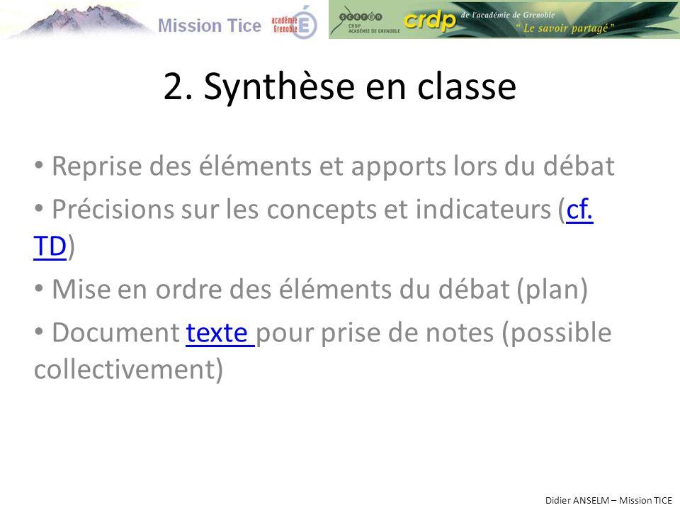 2. Synthèse en classe Reprise des éléments et apports lors du débat