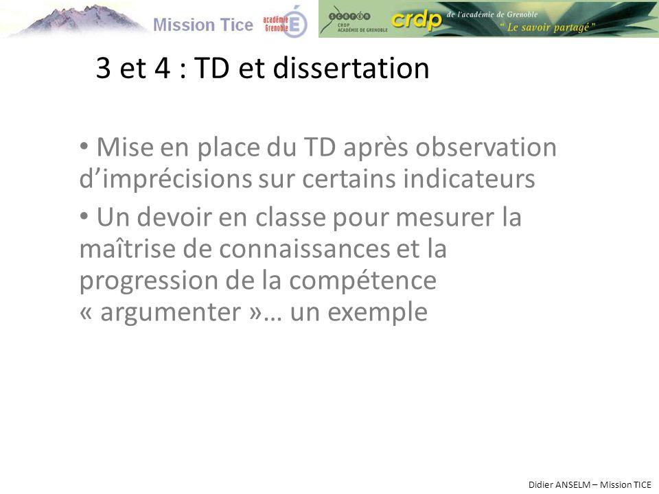 3 et 4 : TD et dissertation Mise en place du TD après observation d'imprécisions sur certains indicateurs.