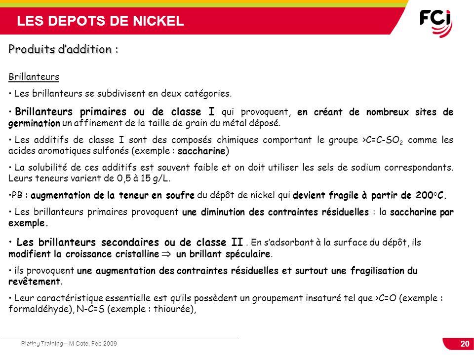 LES DEPOTS DE NICKEL Produits d'addition :