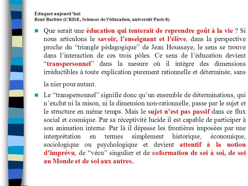 Éduquer aujourd 'hui René Barbier (CRISE, Sciences de l'éducation, université Paris 8)