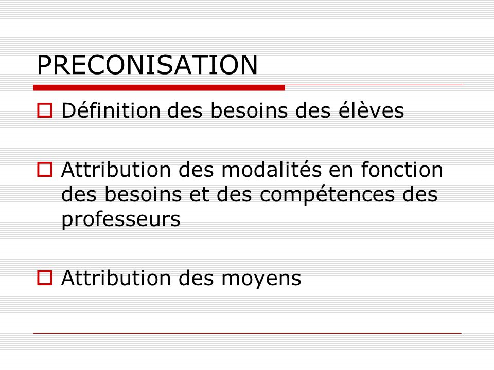 PRECONISATION Définition des besoins des élèves