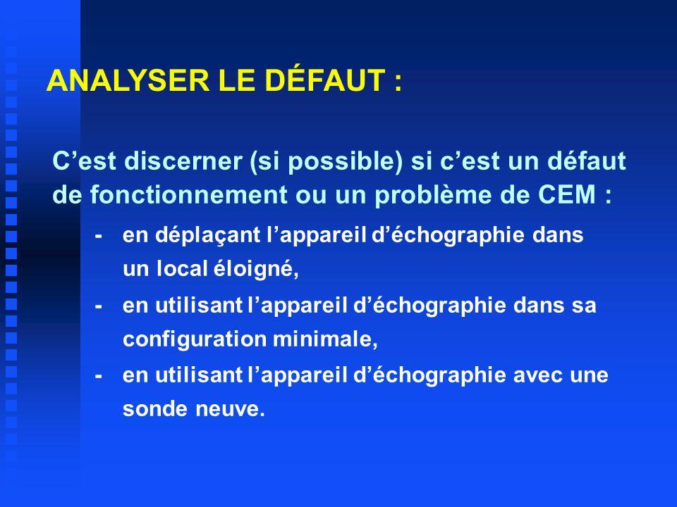 ANALYSER LE DÉFAUT : C'est discerner (si possible) si c'est un défaut