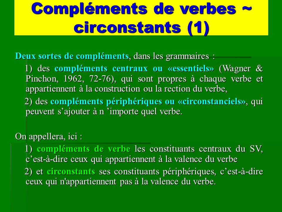 Compléments de verbes ~ circonstants (1)