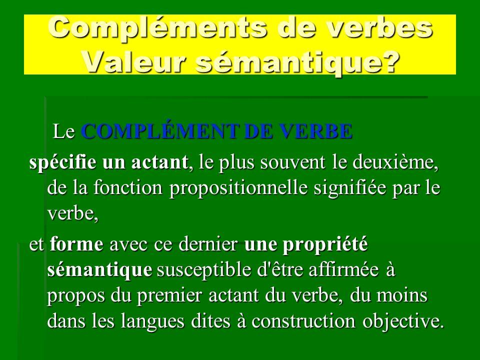 Compléments de verbes Valeur sémantique