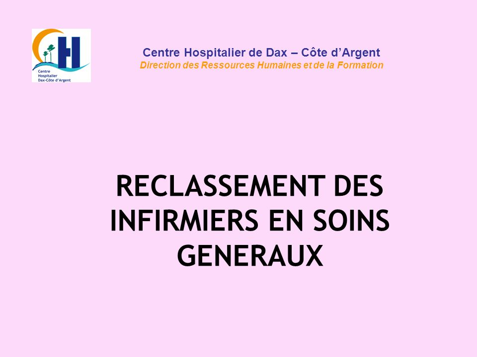 RECLASSEMENT DES INFIRMIERS EN SOINS GENERAUX