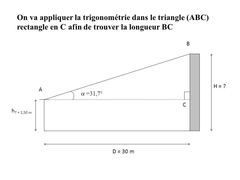 On va appliquer la trigonométrie dans le triangle (ABC) rectangle en C afin de trouver la longueur BC
